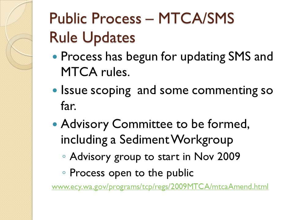 Public Process – MTCA/SMS Rule Updates Process has begun for updating SMS and MTCA rules.