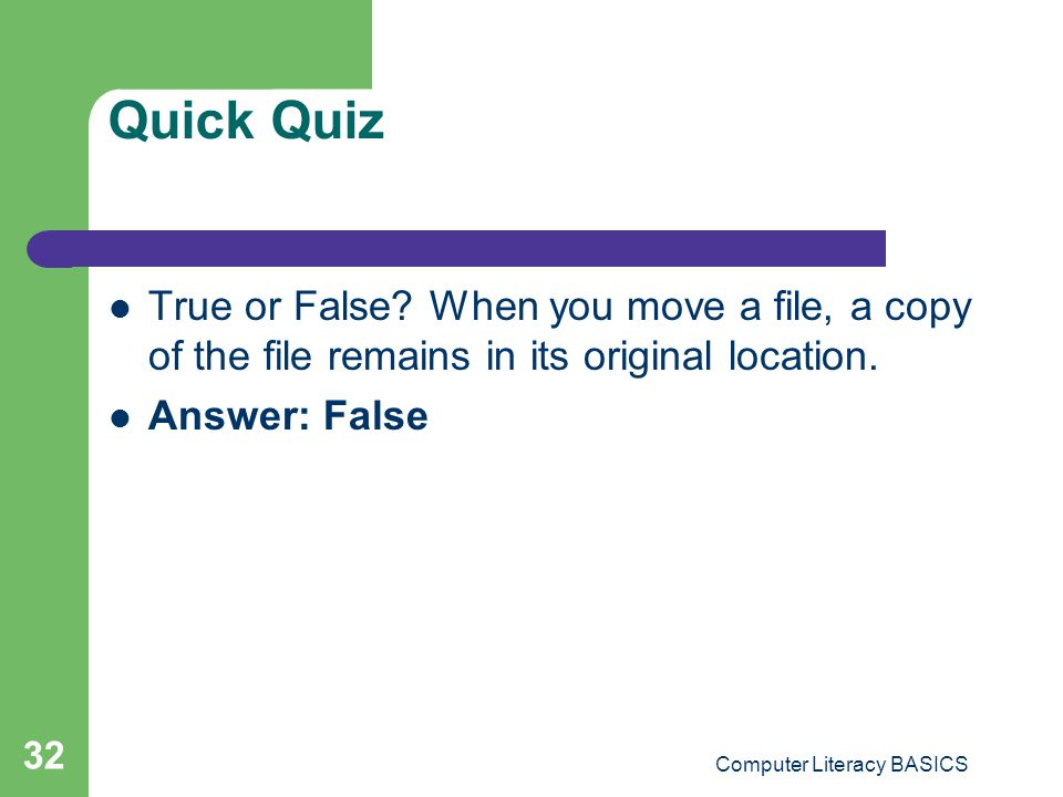 Quick Quiz True or False.