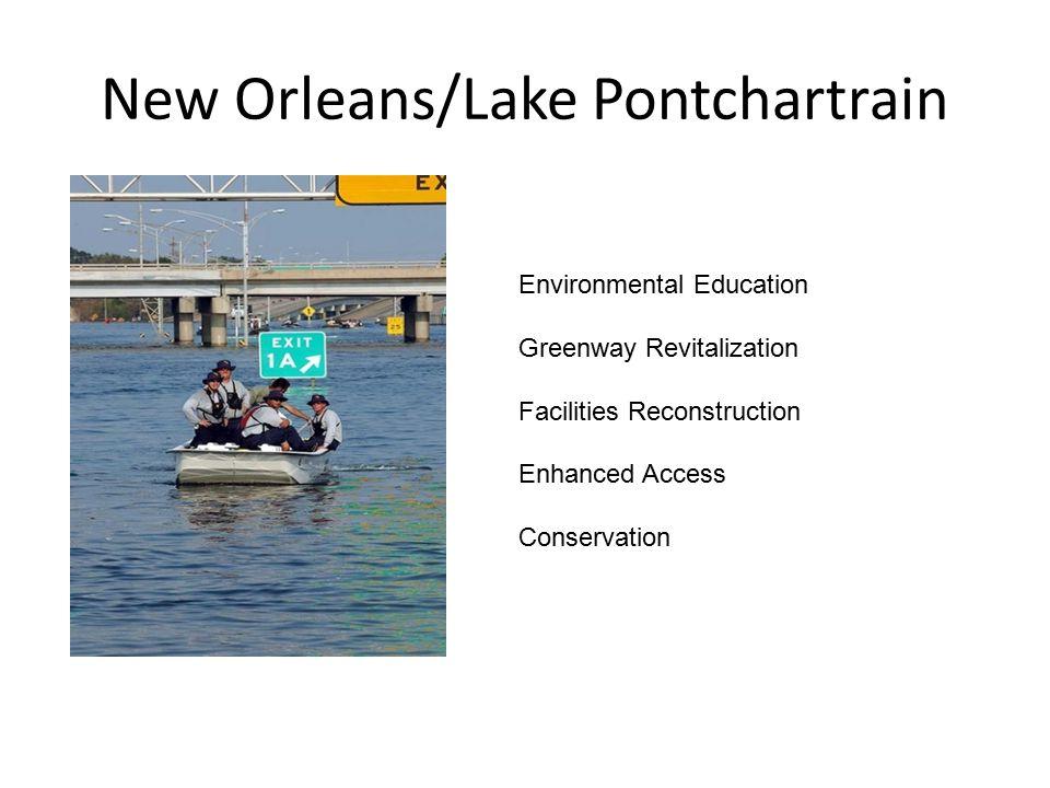 New Orleans/Lake Pontchartrain Environmental Education Greenway Revitalization Facilities Reconstruction Enhanced Access Conservation