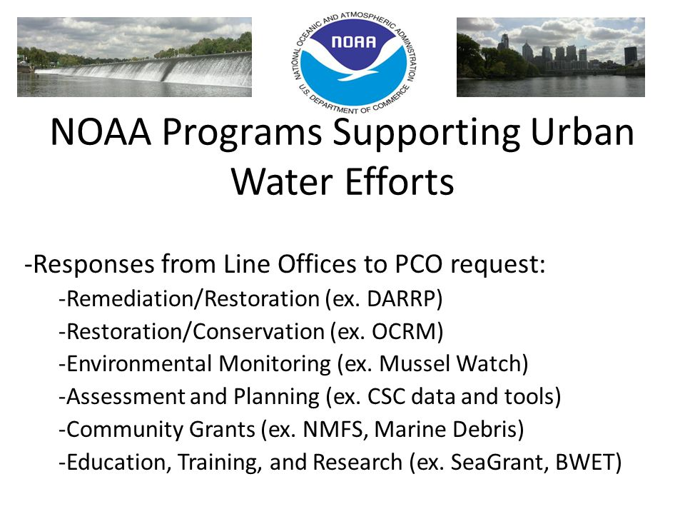 NOAA Programs Supporting Urban Water Efforts -Responses from Line Offices to PCO request: -Remediation/Restoration (ex.