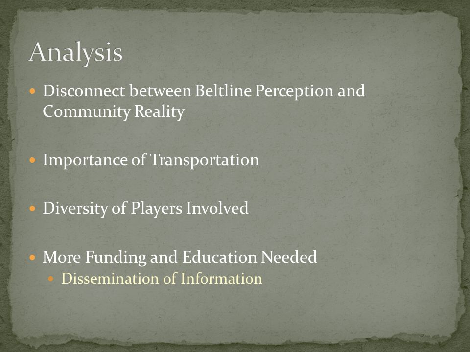 Disconnect between Beltline Perception and Community Reality Importance of Transportation Diversity of Players Involved More Funding and Education Nee