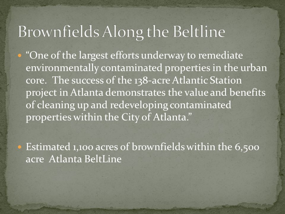 """One of the largest efforts underway to remediate environmentally contaminated properties in the urban core. The success of the 138-acre Atlantic Stat"