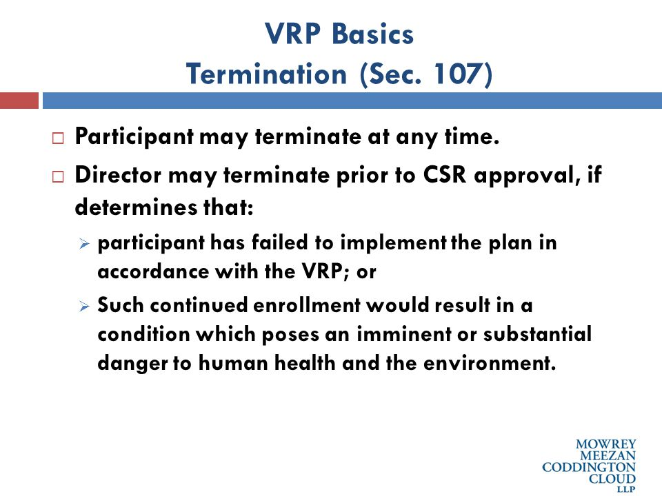 VRP Basics Termination (Sec. 107)  Participant may terminate at any time.
