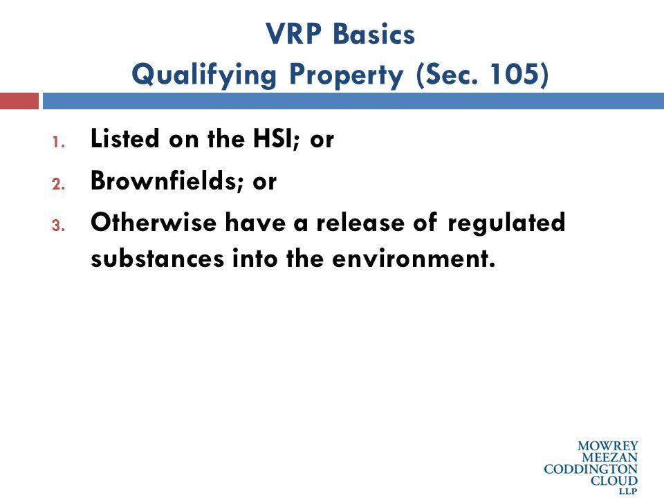 VRP Basics Participant Criteria (Sec.106) 1. Property owner of the VRP property; or 2.