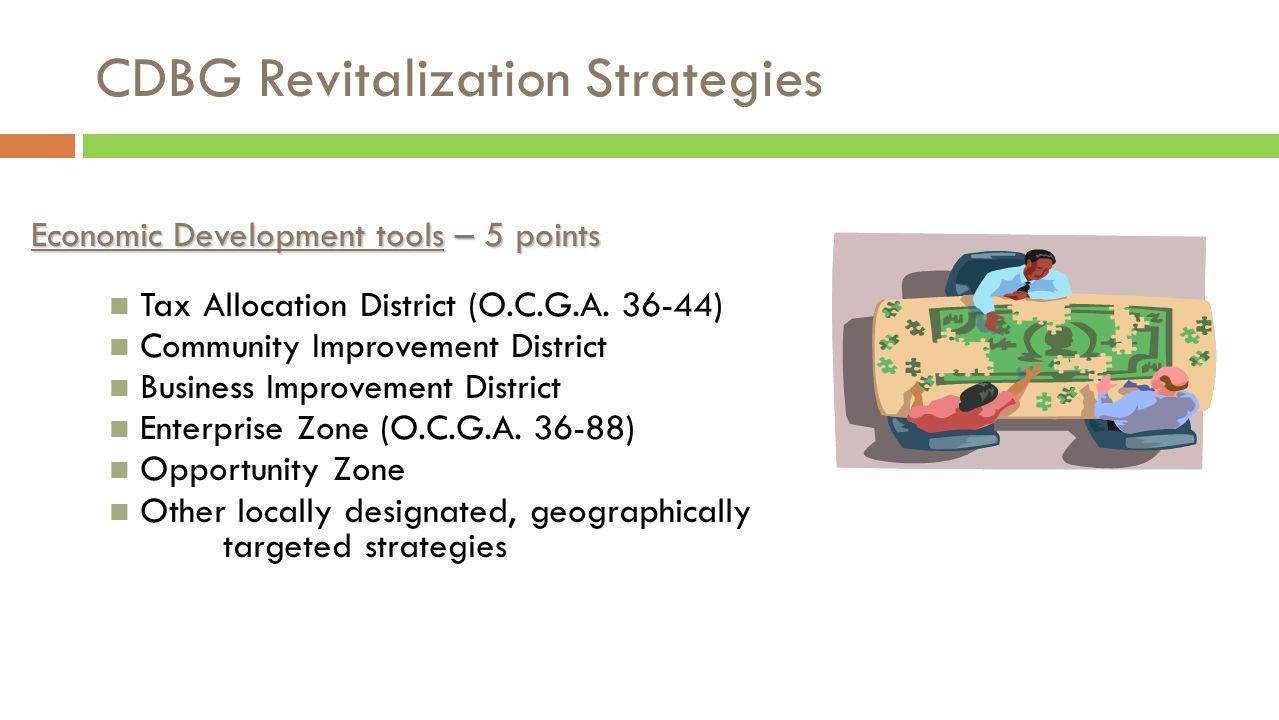 CDBG Revitalization Strategies Economic Development tools – 5 points Tax Allocation District (O.C.G.A.