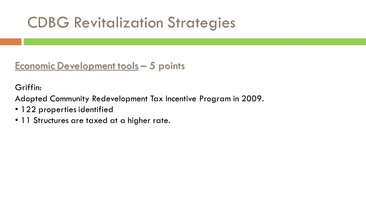 CDBG Revitalization Strategies Economic Development tools – 5 points Thomson: Local Land Bank Authority achievements: $10,000 deposited in LBA account as seed money by city and county.