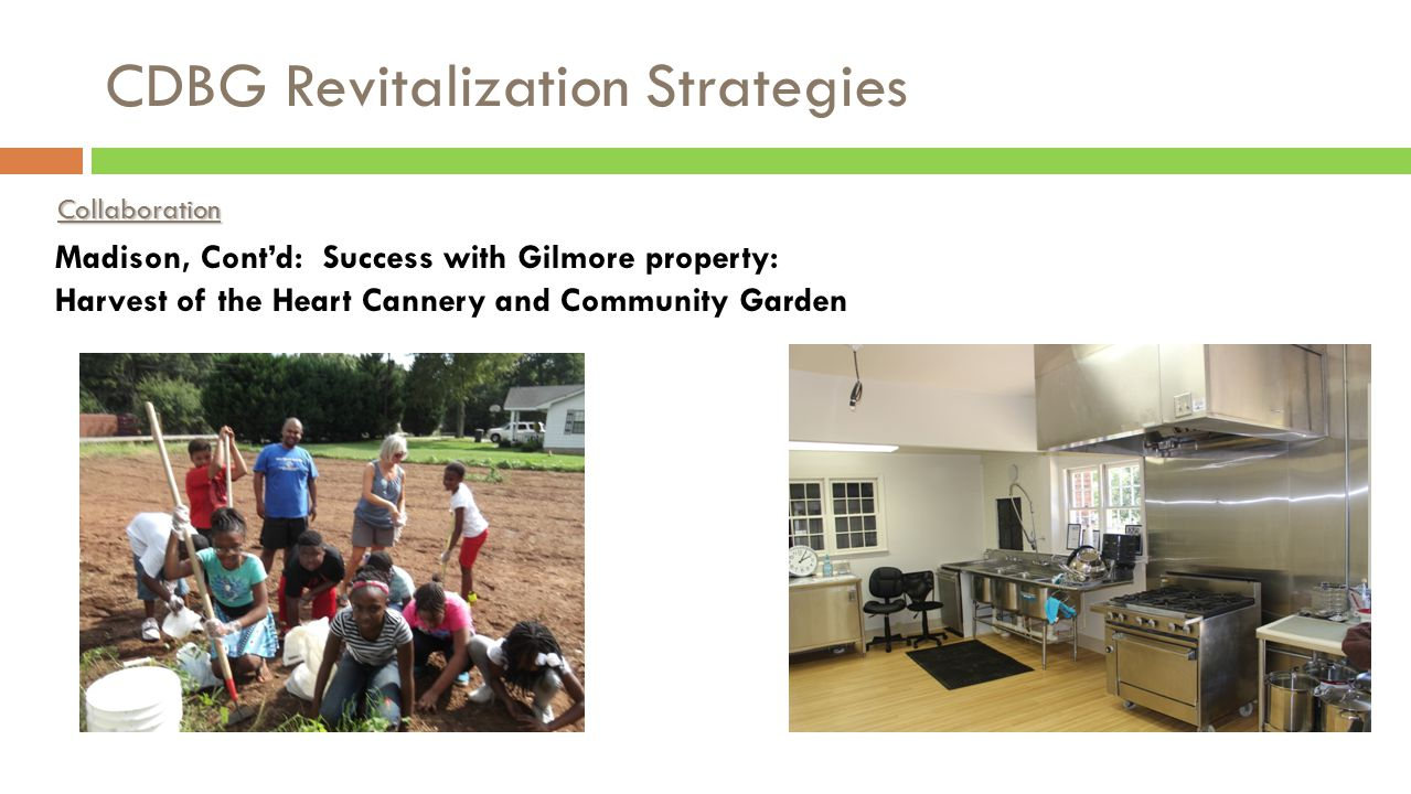 CDBG Revitalization Strategies Collaboration Madison, Cont'd: Success with Gilmore property: Tutoring business moving into incubator unit