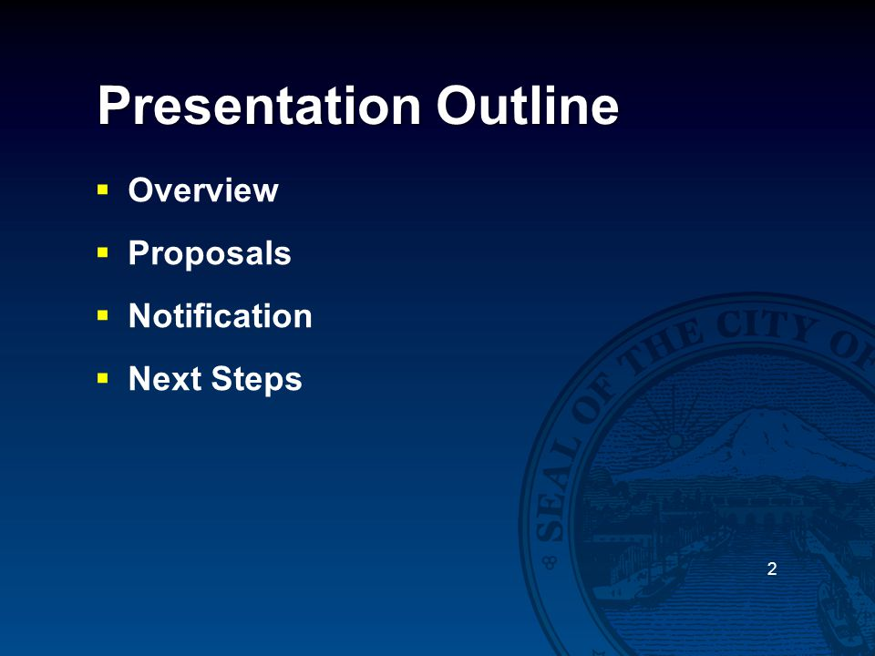 Presentation Outline  Overview  Proposals  Notification  Next Steps 2