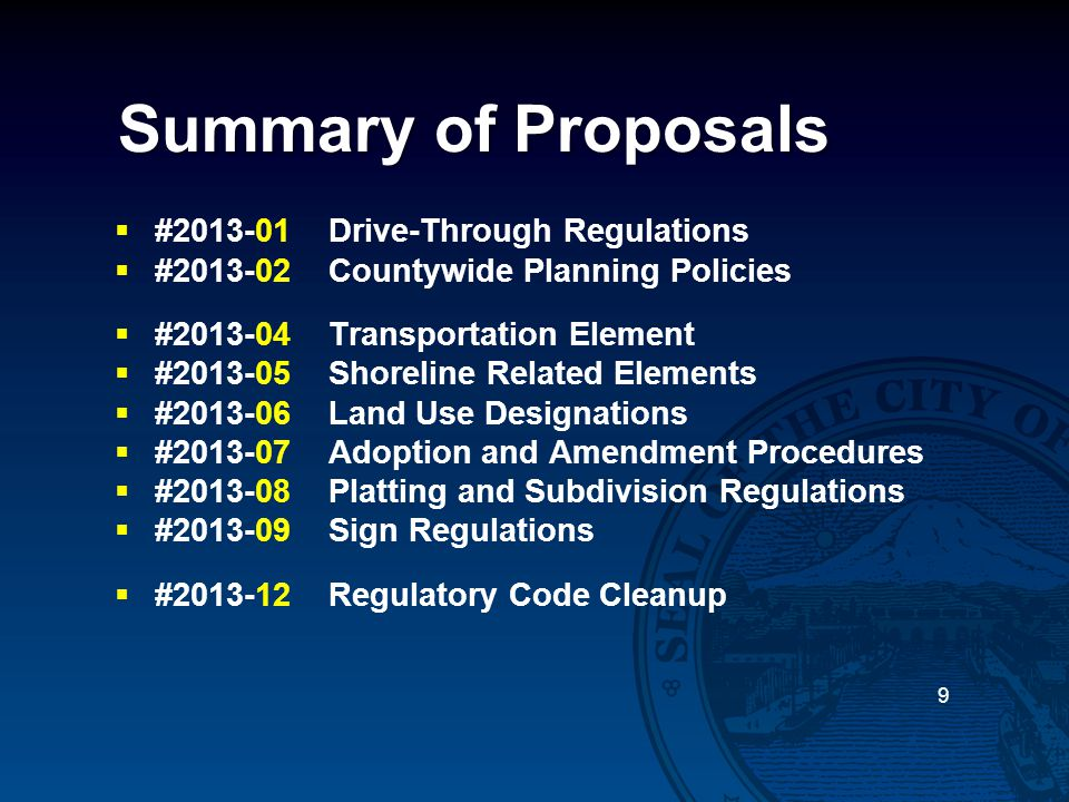 Summary of Proposals 9  #2013-01Drive-Through Regulations  #2013-02Countywide Planning Policies  #2013-04Transportation Element  #2013-05Shoreline