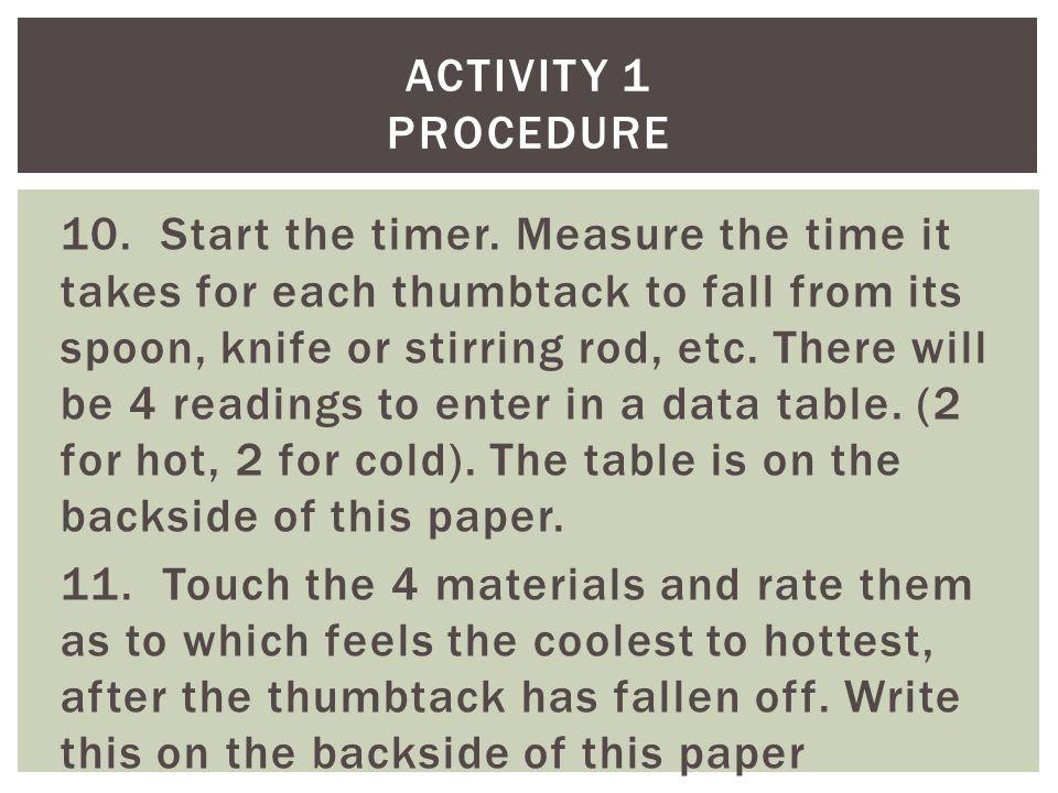 10. Start the timer.
