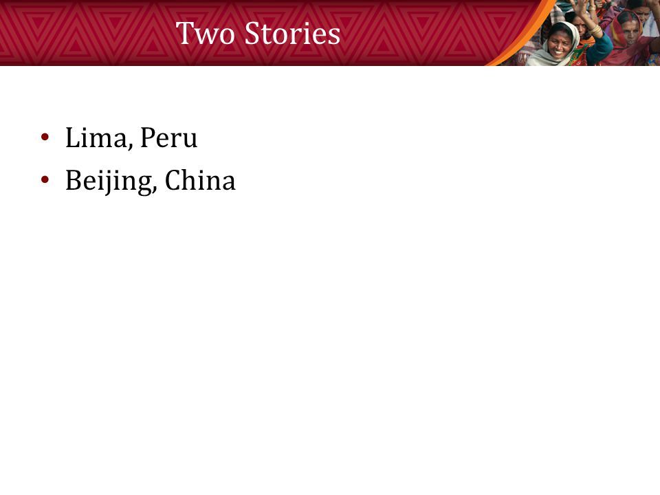 Two Stories Lima, Peru Beijing, China