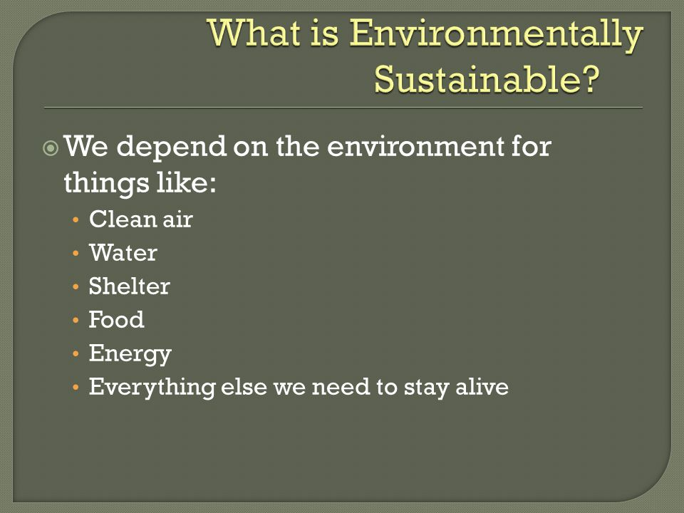  Environmental Science is an interdisciplinary study of how humans interact with living and nonliving parts of their environment.