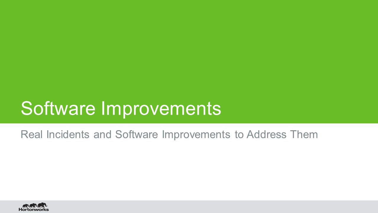 Software Improvements Real Incidents and Software Improvements to Address Them