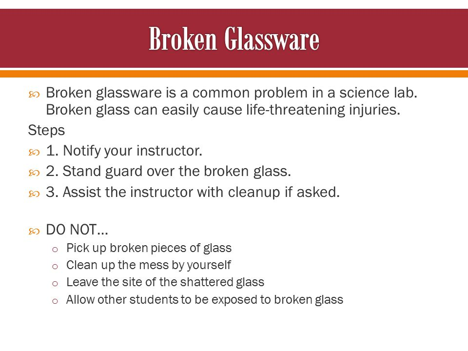  Broken glassware is a common problem in a science lab.