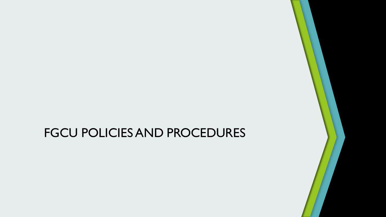FGCU POLICIES AND PROCEDURES