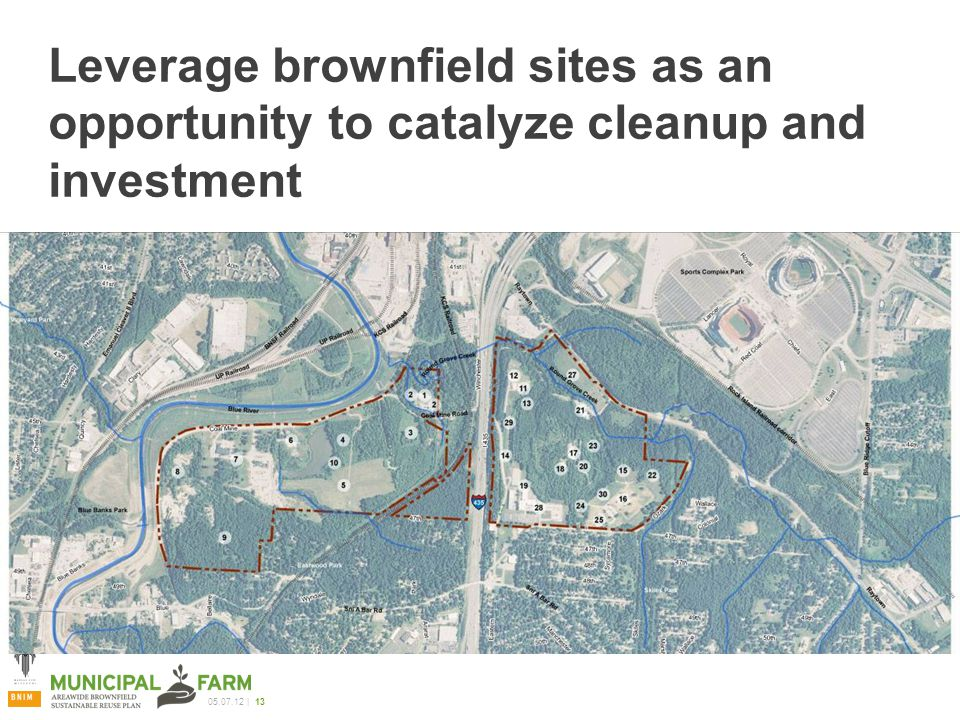 05.07.12 | 13 Leverage brownfield sites as an opportunity to catalyze cleanup and investment