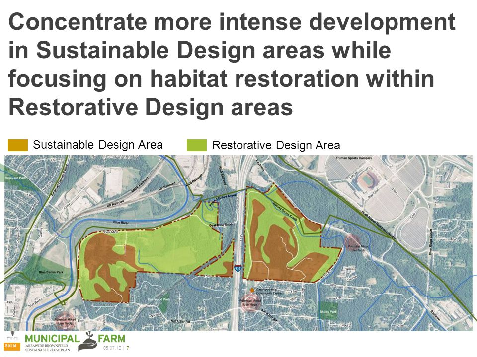 | 7 Concentrate more intense development in Sustainable Design areas while focusing on habitat restoration within Restorative Design areas Sustainable Design Area Restorative Design Area