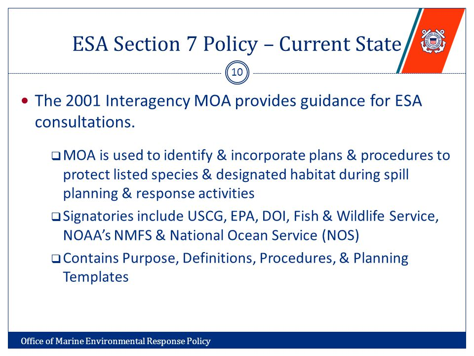 ESA Section 7 Policy – Current State The 2001 Interagency MOA provides guidance for ESA consultations.