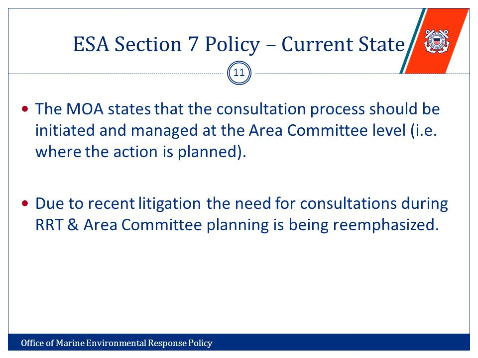 ESA Section 7 Policy – Current State The MOA states that the consultation process should be initiated and managed at the Area Committee level (i.e.