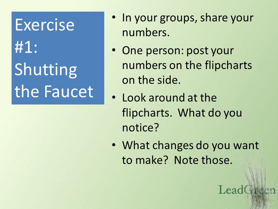 In your groups, share your numbers. One person: post your numbers on the flipcharts on the side.