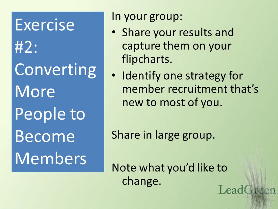 In your group: Share your results and capture them on your flipcharts.