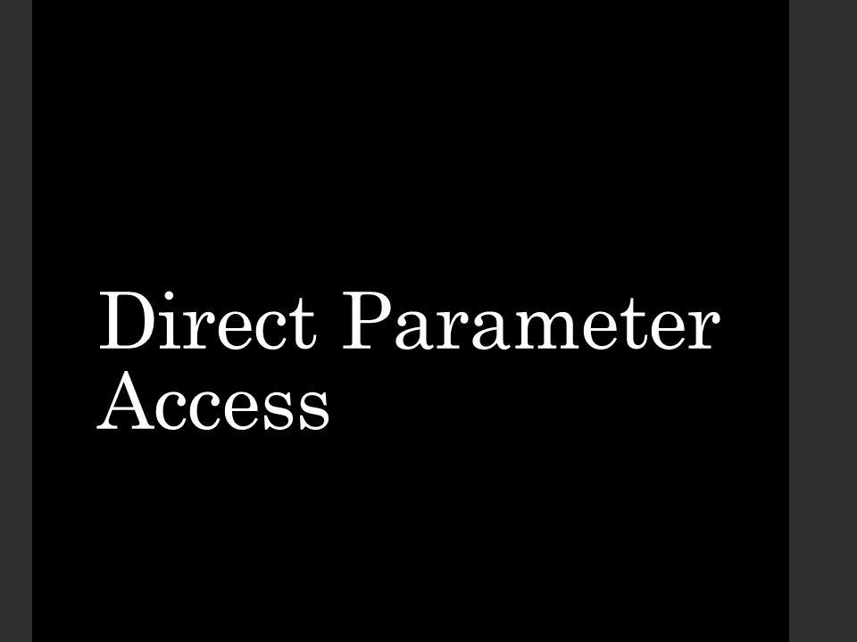 Direct Parameter Access
