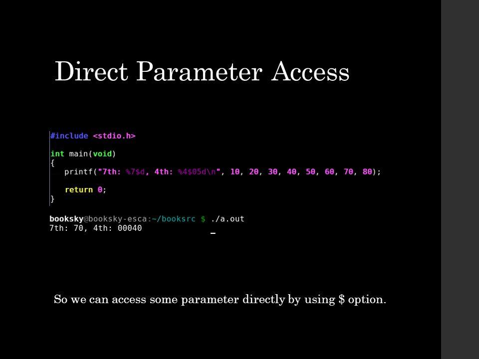 So we can access some parameter directly by using $ option.