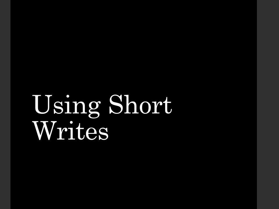 Using Short Writes