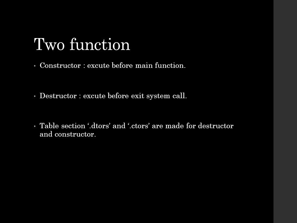 Two function Constructor : excute before main function.