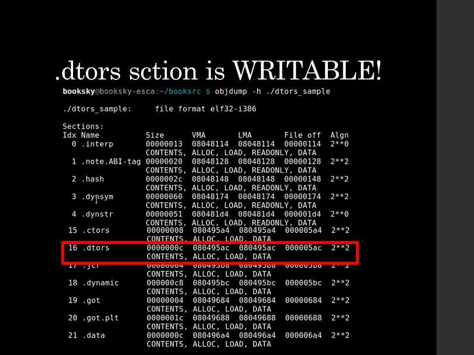 .dtors sction is WRITABLE!
