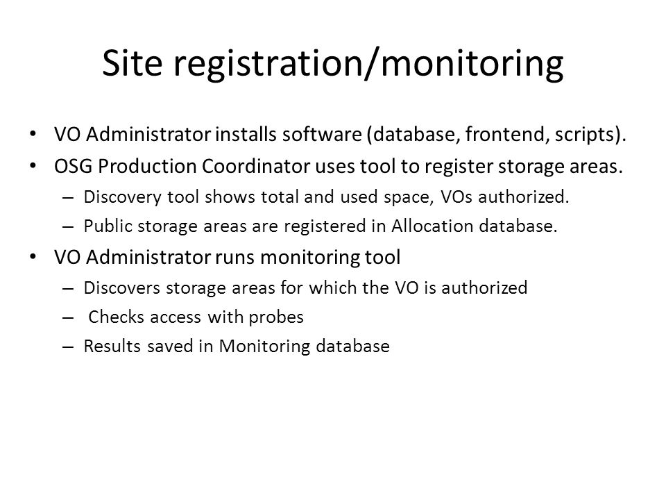 Making Allocations VOA makes a request to the PC asking for space – May optionally specify storage resource PC checks allocations and selects a storage resource.