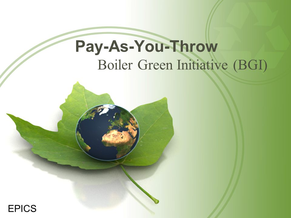 Pay-As-You-Throw Boiler Green Initiative (BGI) EPICS