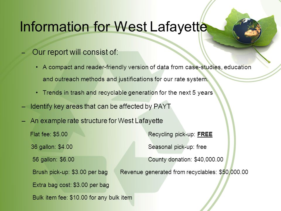 Information for West Lafayette – Our report will consist of: A compact and reader-friendly version of data from case-studies, education and outreach methods and justifications for our rate system.