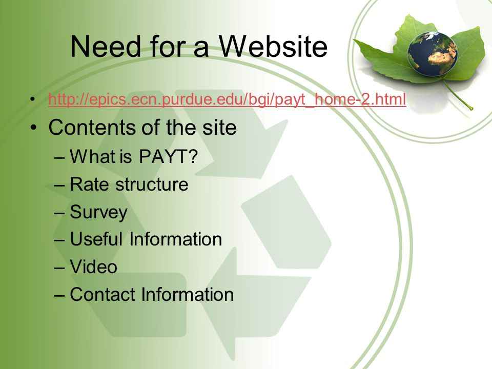 Need for a Website http://epics.ecn.purdue.edu/bgi/payt_home-2.html Contents of the site –What is PAYT.
