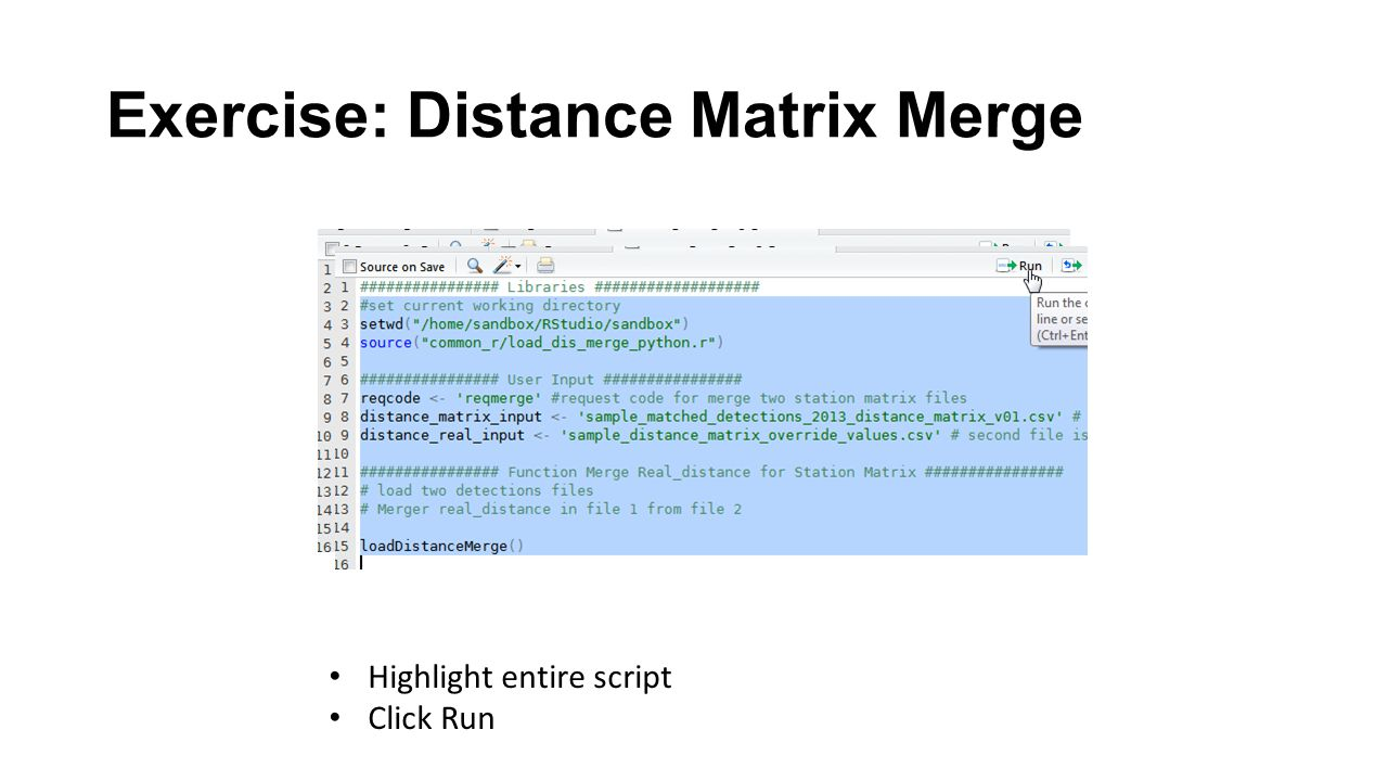 Exercise: Distance Matrix Merge Highlight entire script Click Run