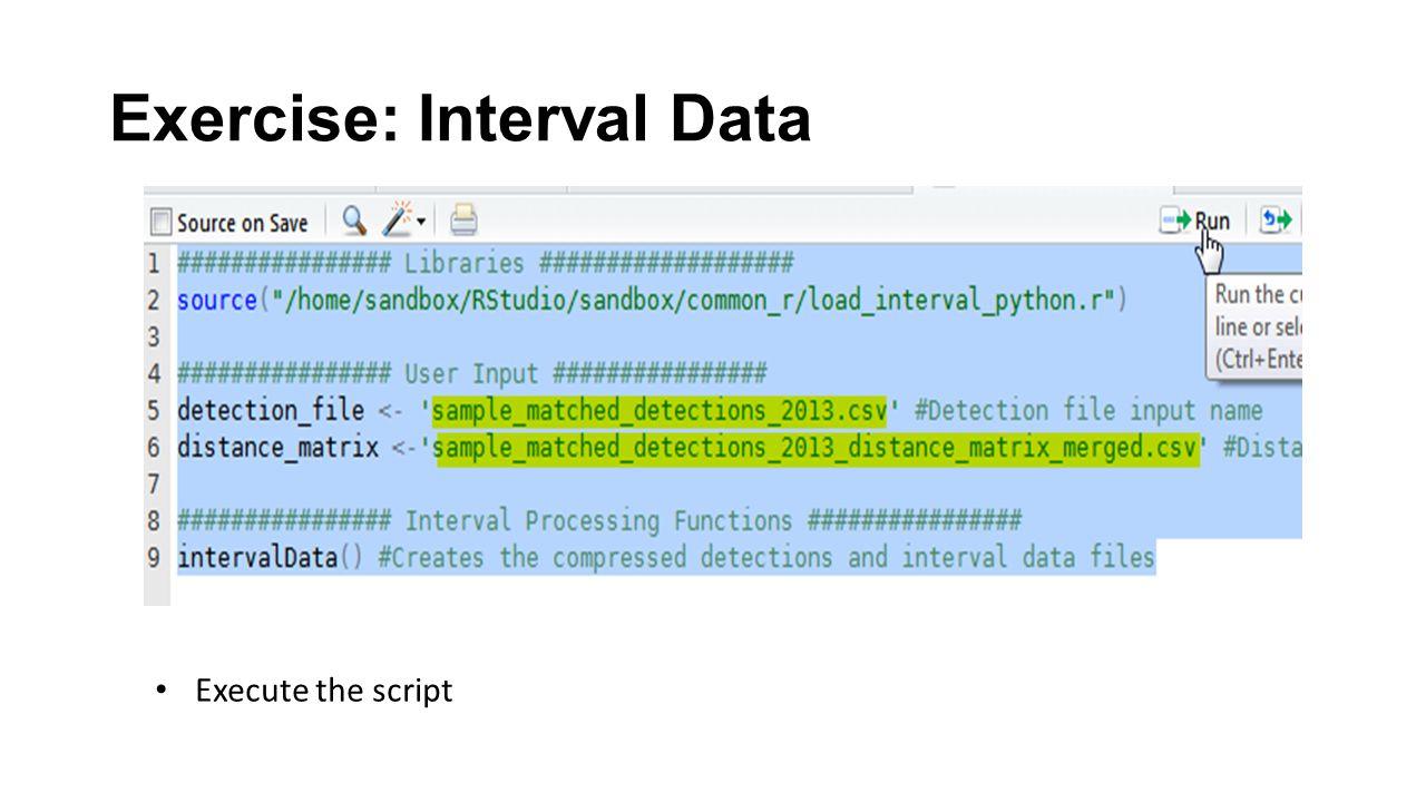 Exercise: Interval Data Execute the script