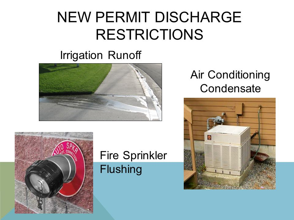 NEW PERMIT DISCHARGE RESTRICTIONS Air Conditioning Condensate Fire Sprinkler Flushing Irrigation Runoff