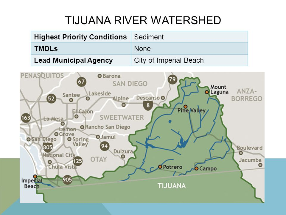 TIJUANA RIVER WATERSHED Highest Priority ConditionsSediment TMDLsNone Lead Municipal AgencyCity of Imperial Beach