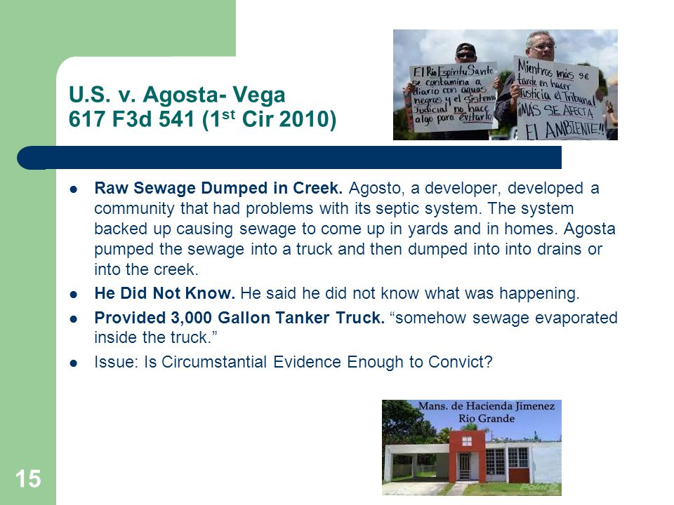 U.S. v. Agosta- Vega 617 F3d 541 (1 st Cir 2010) Raw Sewage Dumped in Creek.