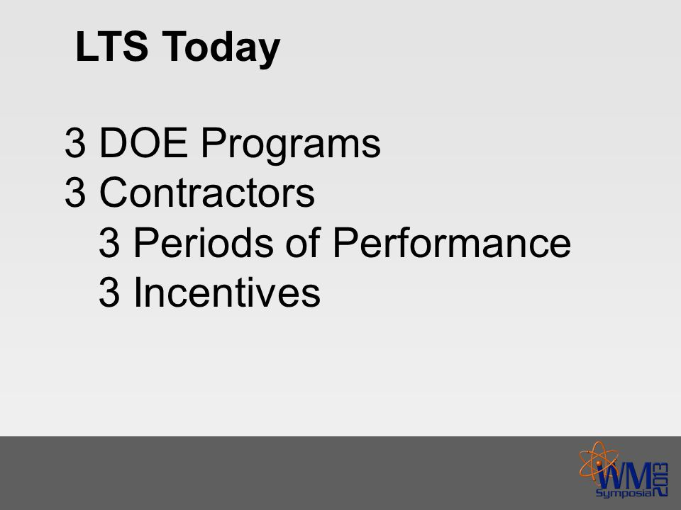 LTS Today 3 DOE Programs 3 Contractors 3 Periods of Performance 3 Incentives