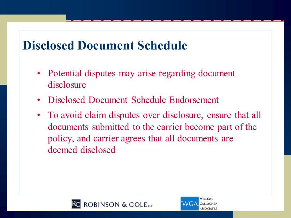 Disclosed Document Schedule Potential disputes may arise regarding document disclosure Disclosed Document Schedule Endorsement To avoid claim disputes