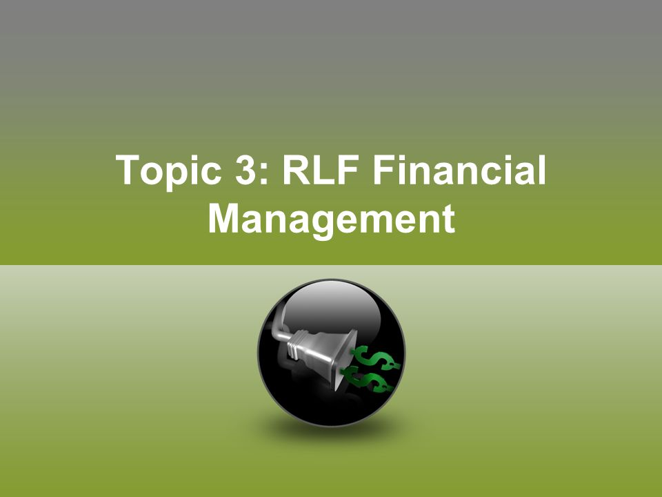 Topic 3: RLF Financial Management