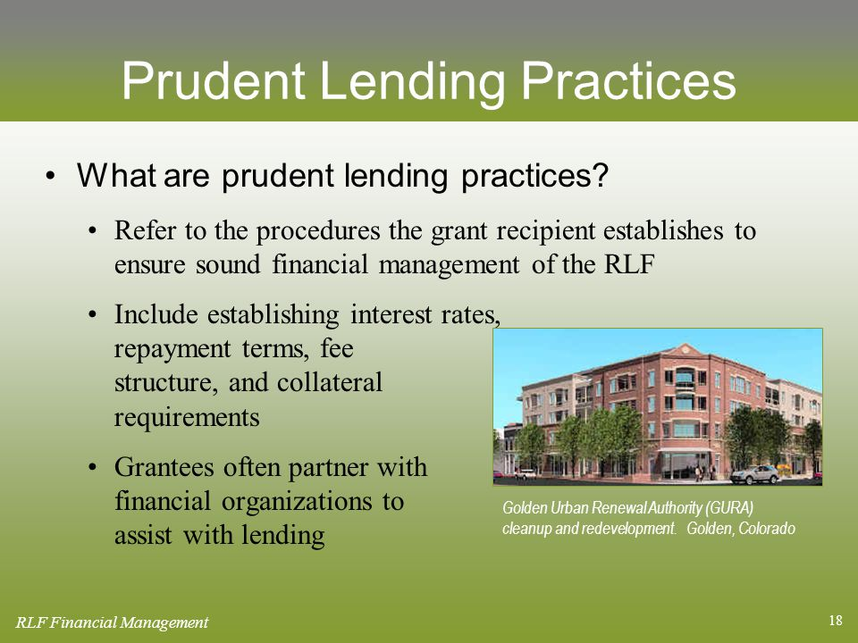 18 Prudent Lending Practices What are prudent lending practices.