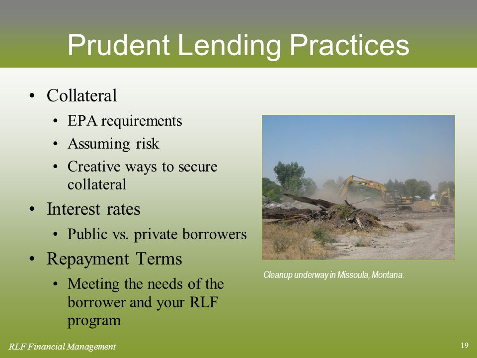 19 Prudent Lending Practices Collateral EPA requirements Assuming risk Creative ways to secure collateral Interest rates Public vs.