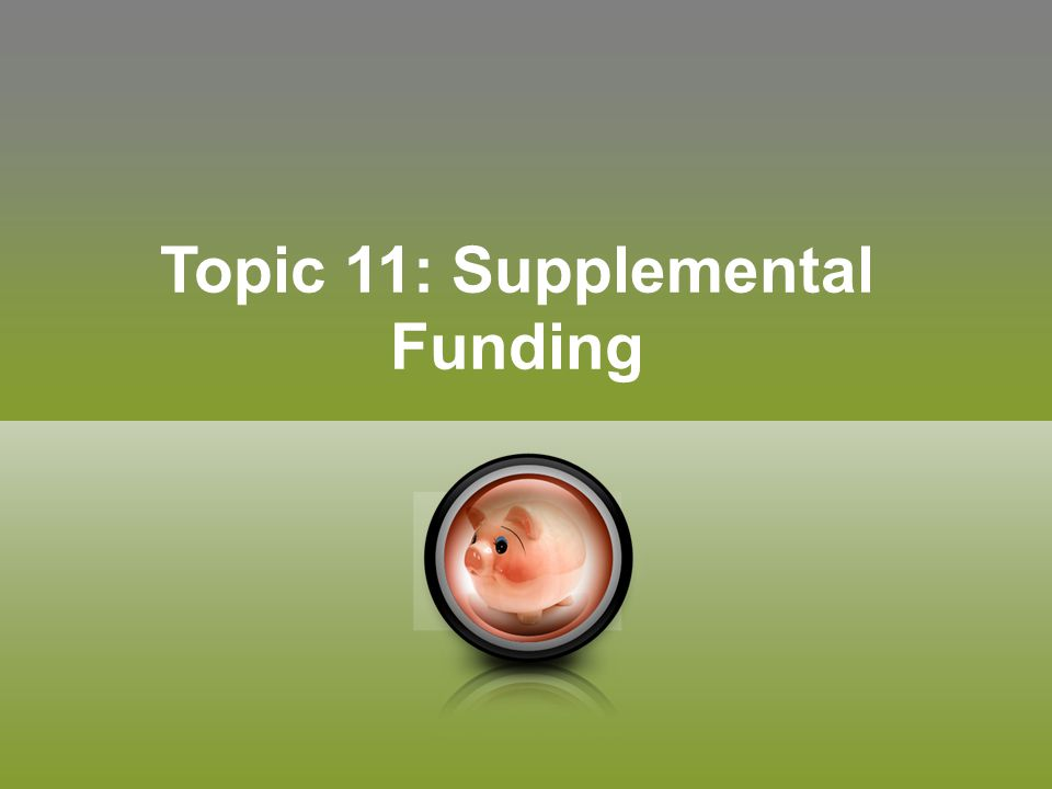 Topic 11: Supplemental Funding