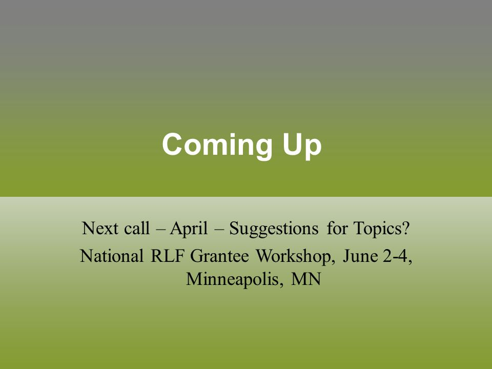 Coming Up Next call – April – Suggestions for Topics.
