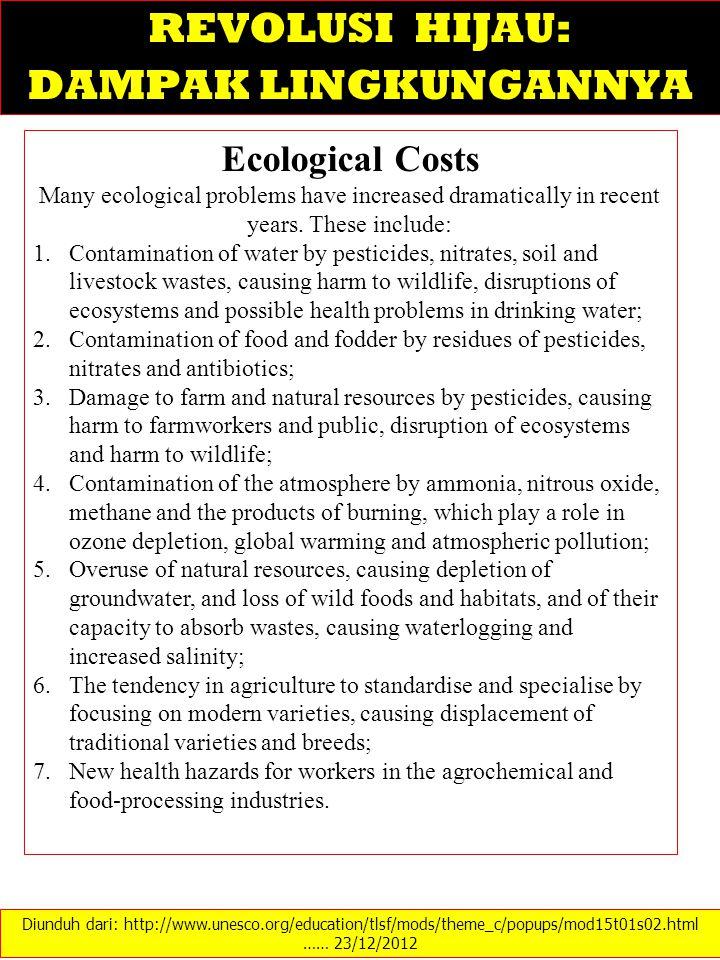 Diunduh dari: http://www.unesco.org/education/tlsf/mods/theme_c/popups/mod15t01s02.html …… 23/12/2012 REVOLUSI HIJAU: DAMPAK LINGKUNGANNYA Ecological