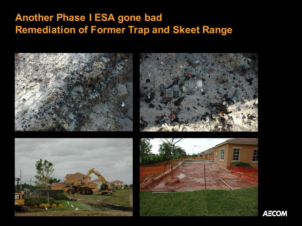 Another Phase I ESA gone bad Remediation of Former Trap and Skeet Range