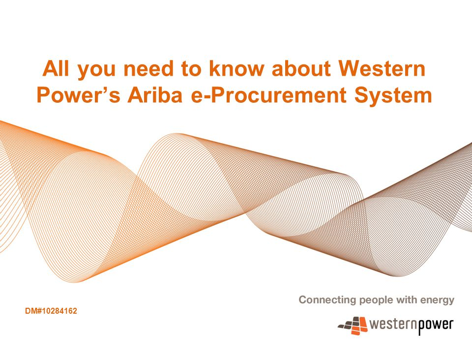 All you need to know about Western Power's Ariba e-Procurement System DM#10284162