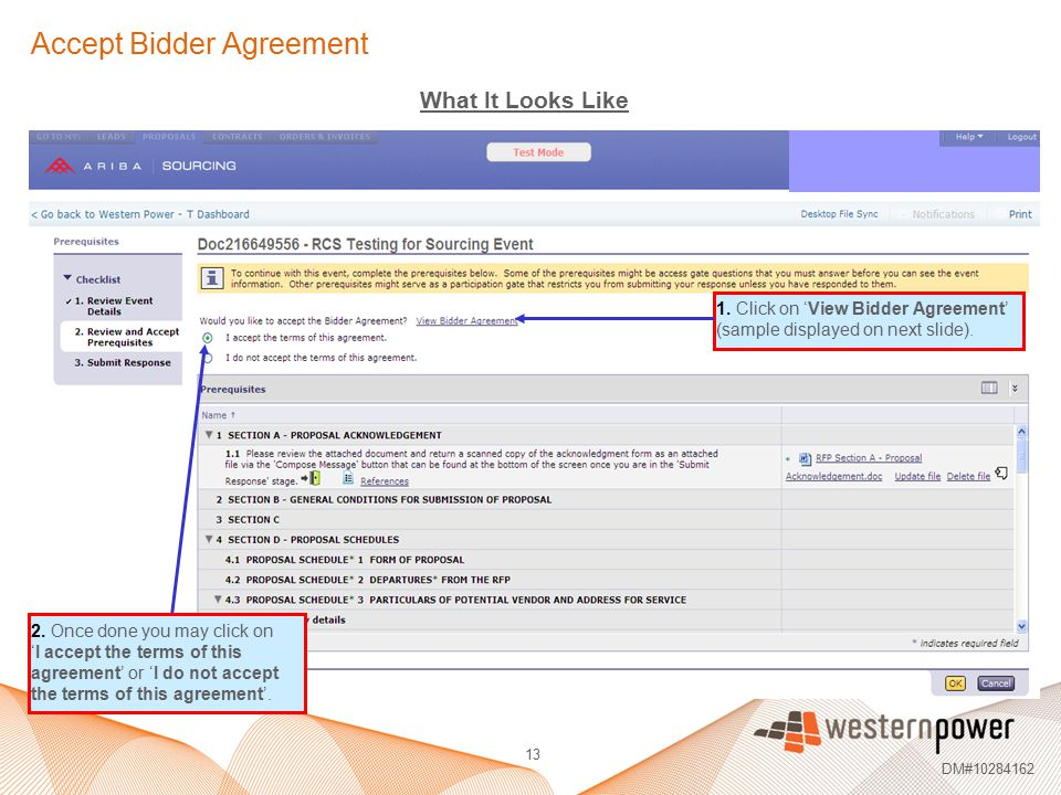 13 DM#10284162 Accept Bidder Agreement 1. Click on 'View Bidder Agreement' (sample displayed on next slide). 2. Once done you may click on 'I accept t